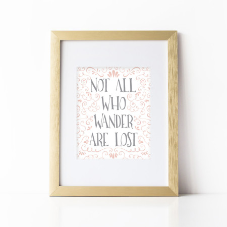 wall prints: not all who wander are lost - pink lemonade