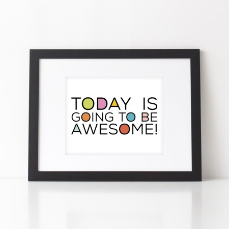 wall prints: today is awesome - pink