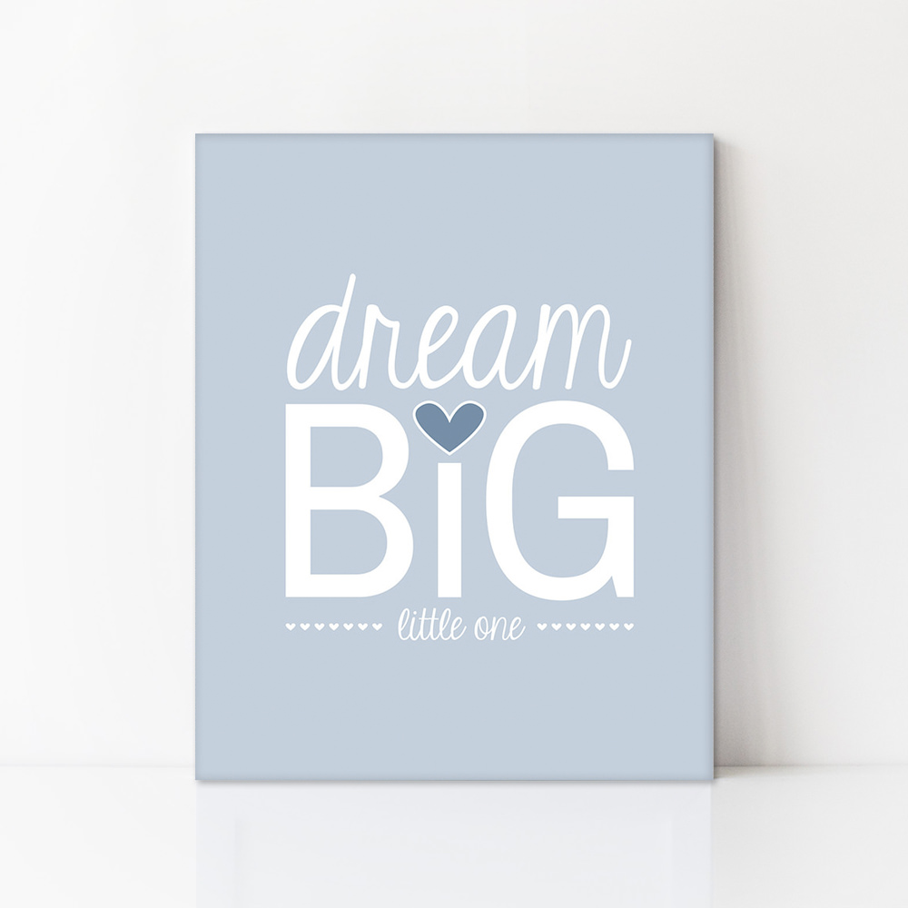Dream Big Little One Canvas Uh Oh Pasghettio