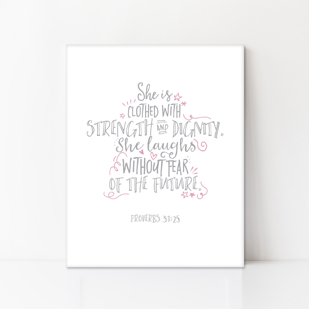 She Is Clothed With Strength And Dignity Canvas: Strength And Dignity